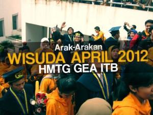 Arak-Arakan Wisuda April 2012 HMTG 'GEA' ITB