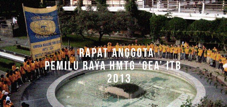 Rapat Anggota Pemilu Raya HMTG 'GEA' ITB 2013